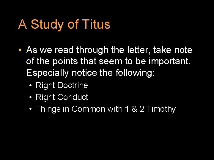 A Study of Titus • As we read through the letter, take note of