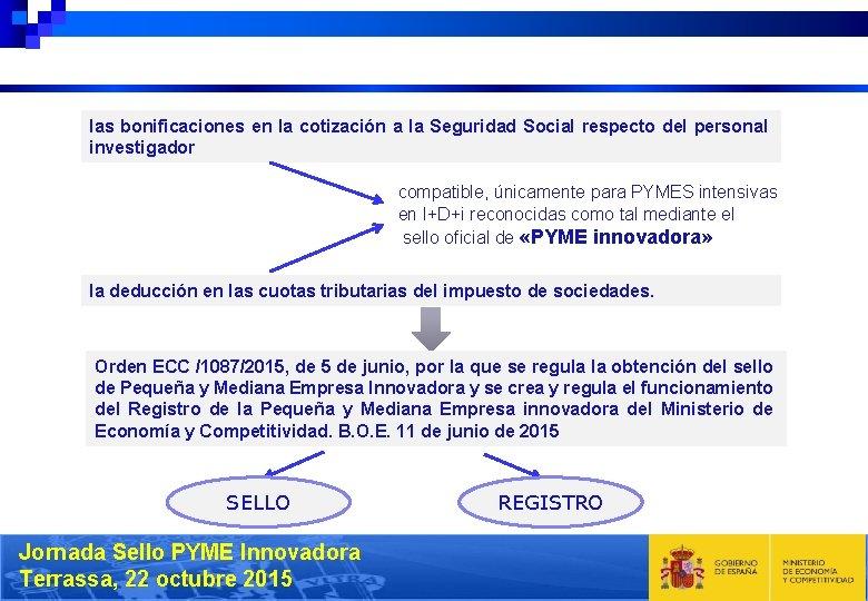 las bonificaciones en la cotización a la Seguridad Social respecto del personal investigador compatible,