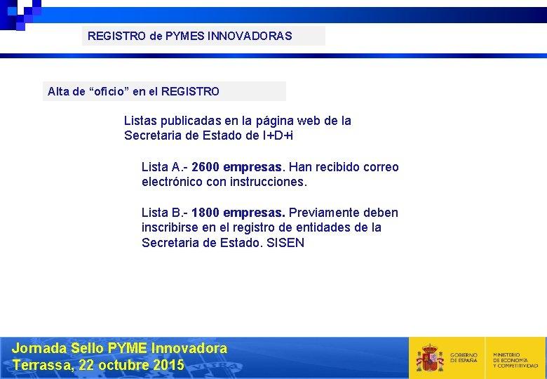 """REGISTRO de PYMES INNOVADORAS Alta de """"oficio"""" en el REGISTRO Listas publicadas en la"""