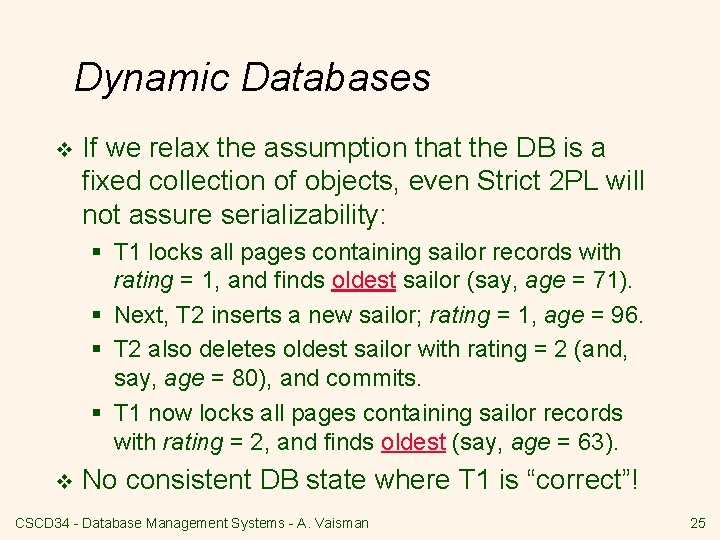 Dynamic Databases v If we relax the assumption that the DB is a fixed