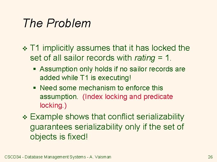 The Problem v T 1 implicitly assumes that it has locked the set of