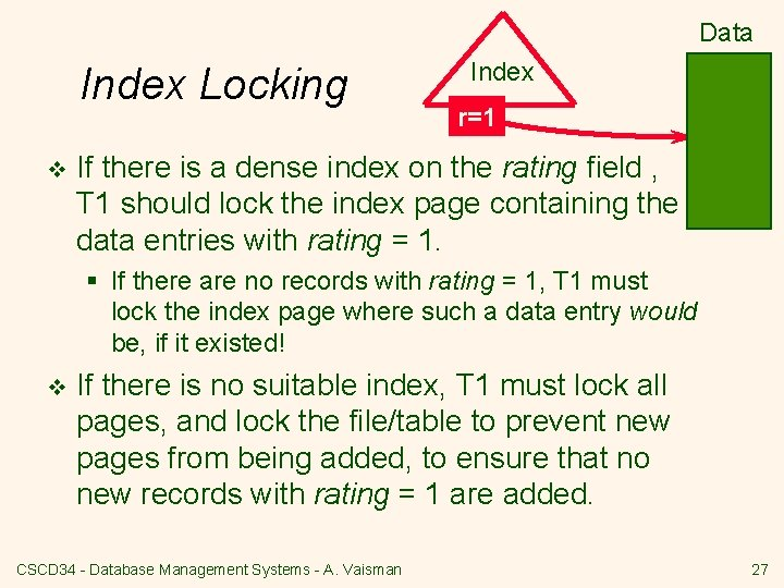 Data Index Locking v Index r=1 If there is a dense index on the