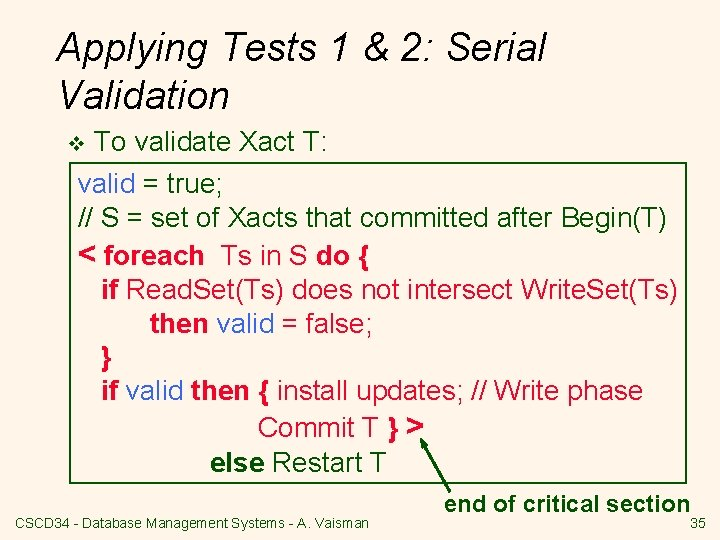 Applying Tests 1 & 2: Serial Validation v To validate Xact T: valid =
