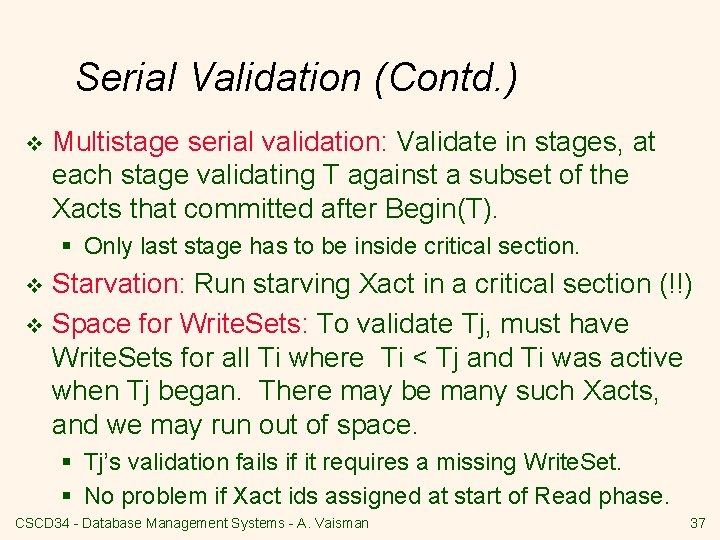 Serial Validation (Contd. ) v Multistage serial validation: Validate in stages, at each stage