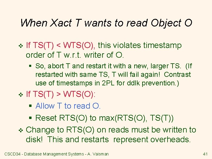 When Xact T wants to read Object O v If TS(T) < WTS(O), this