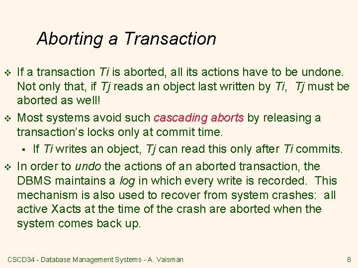 Aborting a Transaction v v v If a transaction Ti is aborted, all its
