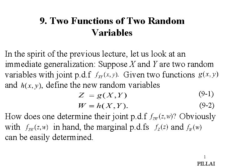 9. Two Functions of Two Random Variables In the spirit of the previous lecture,