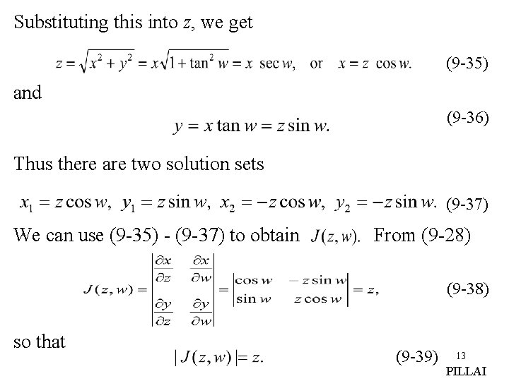 Substituting this into z, we get (9 -35) and (9 -36) Thus there are