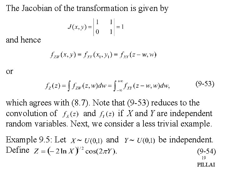 The Jacobian of the transformation is given by and hence or (9 -53) which