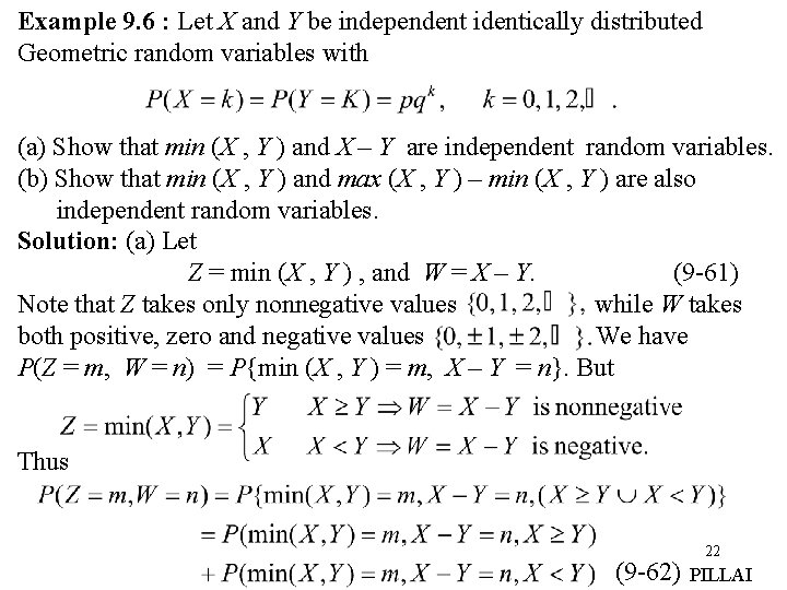 Example 9. 6 : Let X and Y be independent identically distributed Geometric random