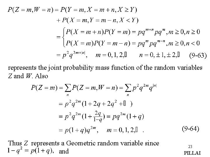 (9 -63) represents the joint probability mass function of the random variables Z and