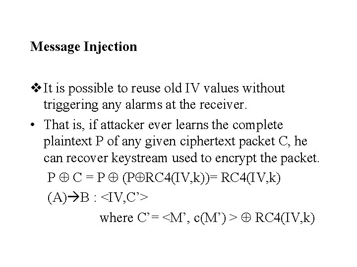 Message Injection v It is possible to reuse old IV values without triggering any