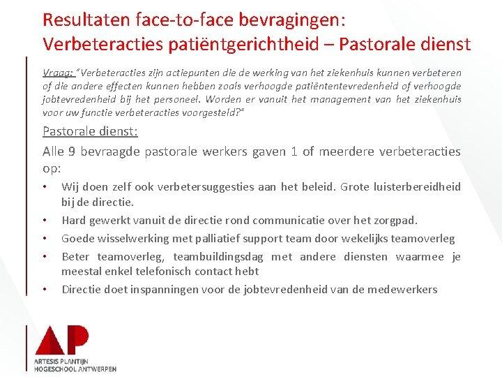 """Resultaten face-to-face bevragingen: Verbeteracties patiëntgerichtheid – Pastorale dienst Vraag: """"Verbeteracties zijn actiepunten die de"""