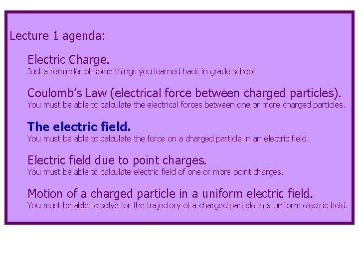 Lecture 1 agenda: Electric Charge. Just a reminder of some things you learned back