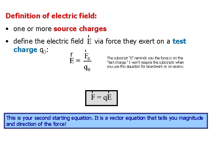 Definition of electric field: • one or more source charges • define the electric