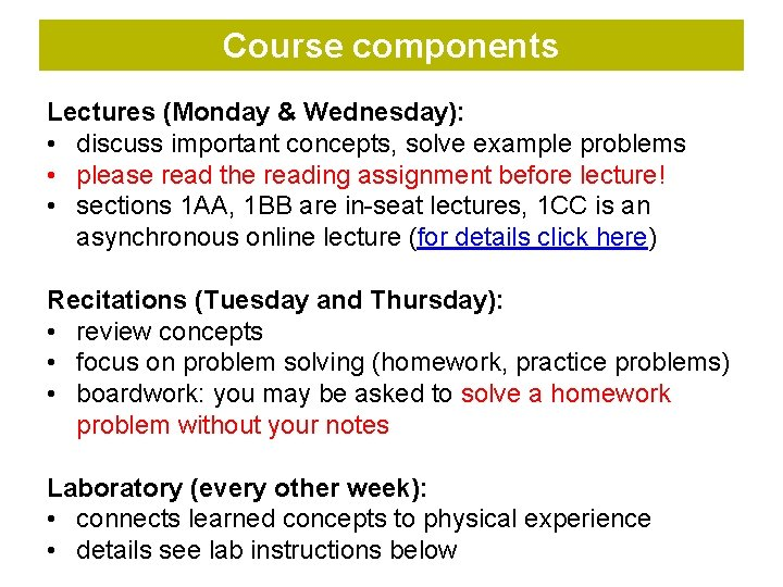 Course components Lectures (Monday & Wednesday): • discuss important concepts, solve example problems •