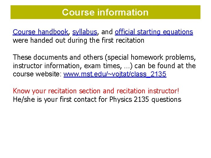Course information Course handbook, syllabus, and official starting equations were handed out during the