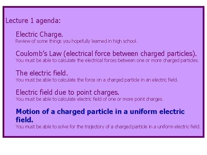 Lecture 1 agenda: Electric Charge. Review of some things you hopefully learned in high