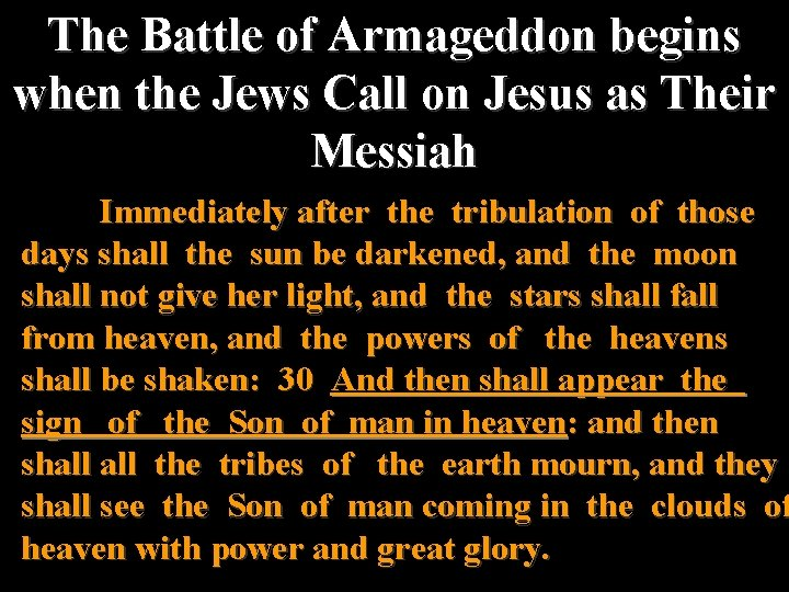The Battle of Armageddon begins when the Jews Call on Jesus as Their Messiah