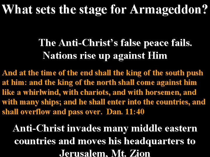 What sets the stage for Armageddon? The Anti-Christ's false peace fails. Nations rise up