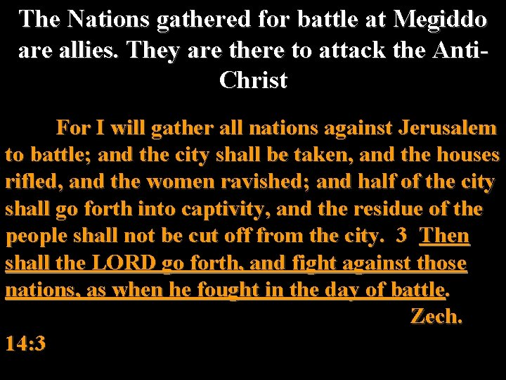 The Nations gathered for battle at Megiddo are allies. They are there to attack