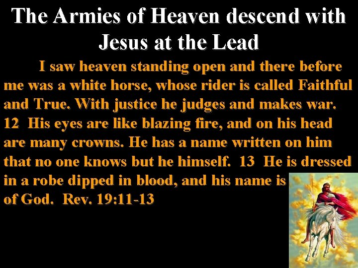 The Armies of Heaven descend with Jesus at the Lead I saw heaven standing