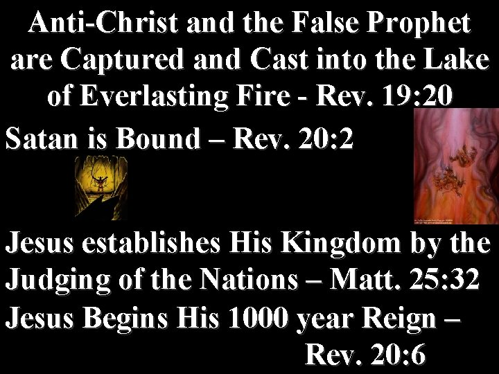 Anti-Christ and the False Prophet are Captured and Cast into the Lake of Everlasting