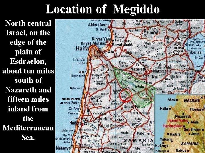 Location of Megiddo North central Israel, on the edge of the plain of Esdraelon,