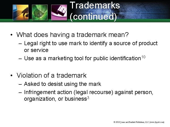 Trademarks (continued) • What does having a trademark mean? – Legal right to use