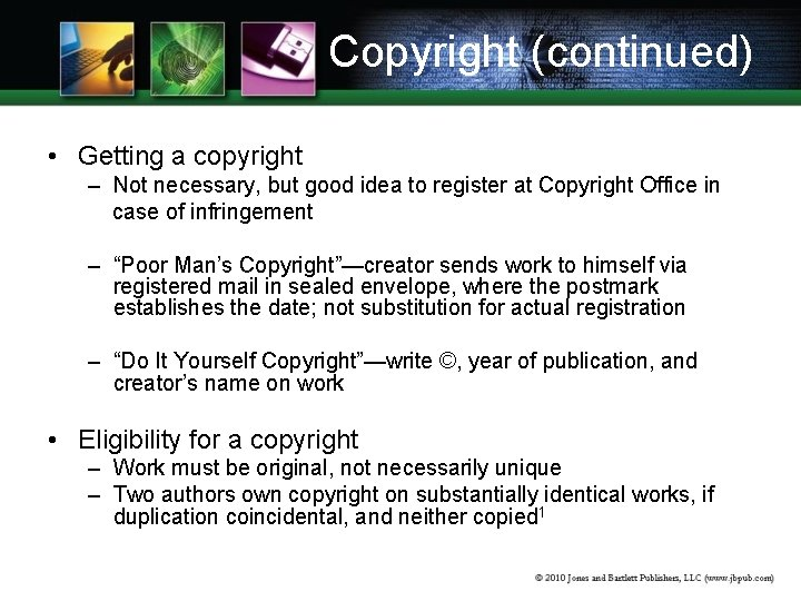 Copyright (continued) • Getting a copyright – Not necessary, but good idea to register