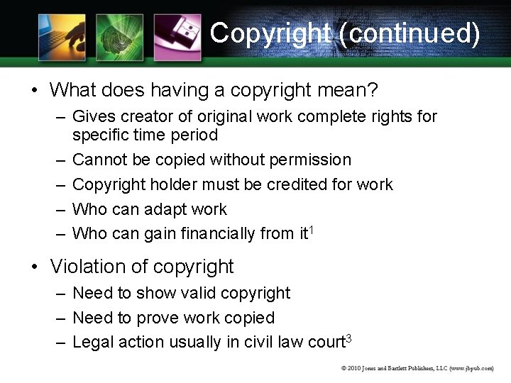 Copyright (continued) • What does having a copyright mean? – Gives creator of original