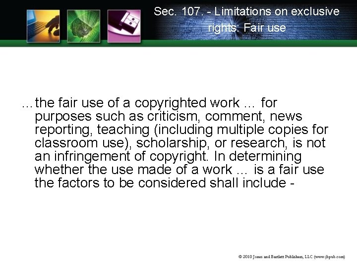 Sec. 107. - Limitations on exclusive rights: Fair use …the fair use of a
