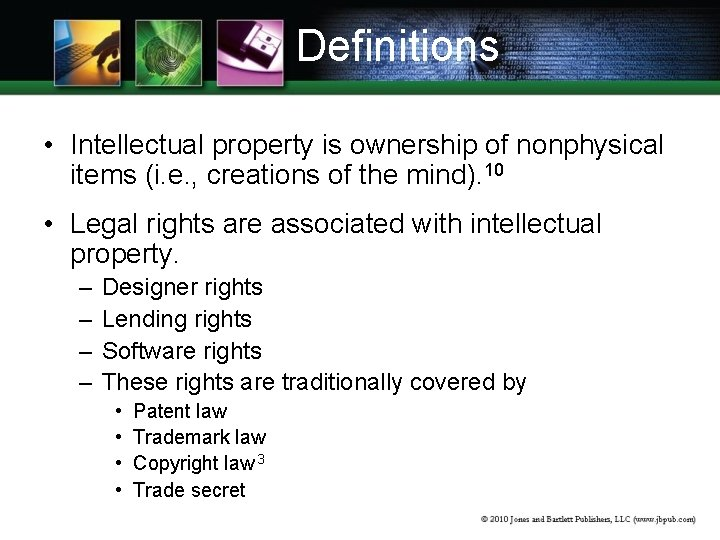 Definitions • Intellectual property is ownership of nonphysical items (i. e. , creations of
