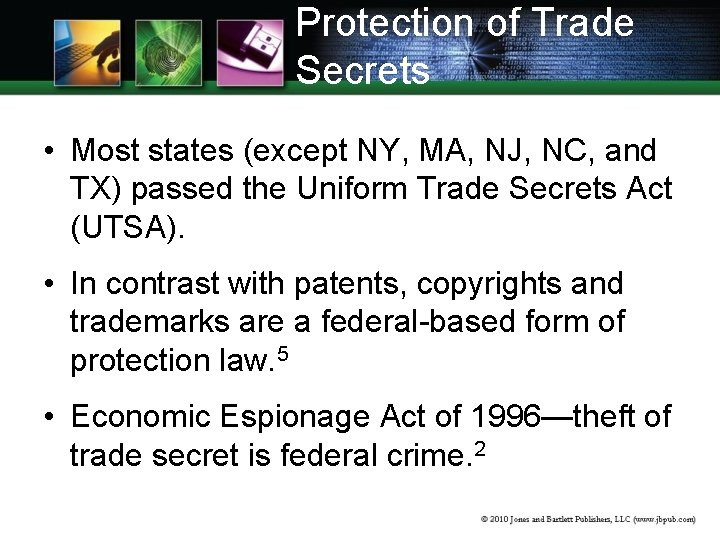 Protection of Trade Secrets • Most states (except NY, MA, NJ, NC, and TX)