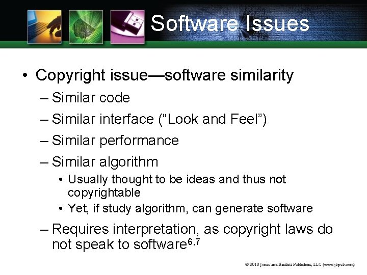 """Software Issues • Copyright issue—software similarity – Similar code – Similar interface (""""Look and"""