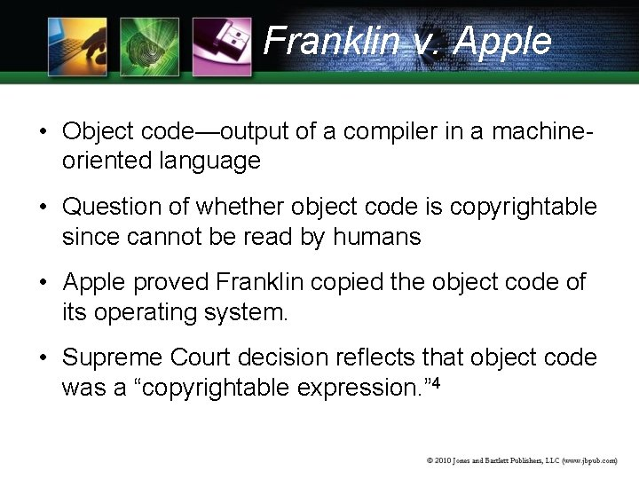 Franklin v. Apple • Object code—output of a compiler in a machineoriented language •