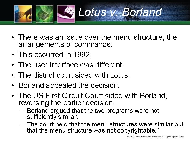 Lotus v. Borland • There was an issue over the menu structure, the arrangements