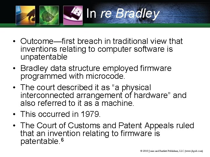 In re Bradley • Outcome—first breach in traditional view that inventions relating to computer