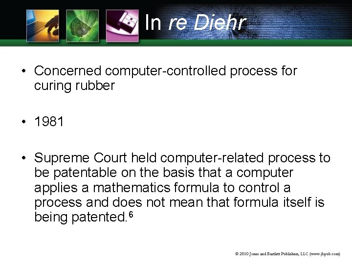 In re Diehr • Concerned computer-controlled process for curing rubber • 1981 • Supreme