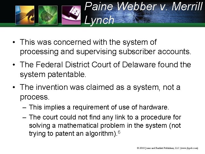 Paine Webber v. Merrill Lynch • This was concerned with the system of processing