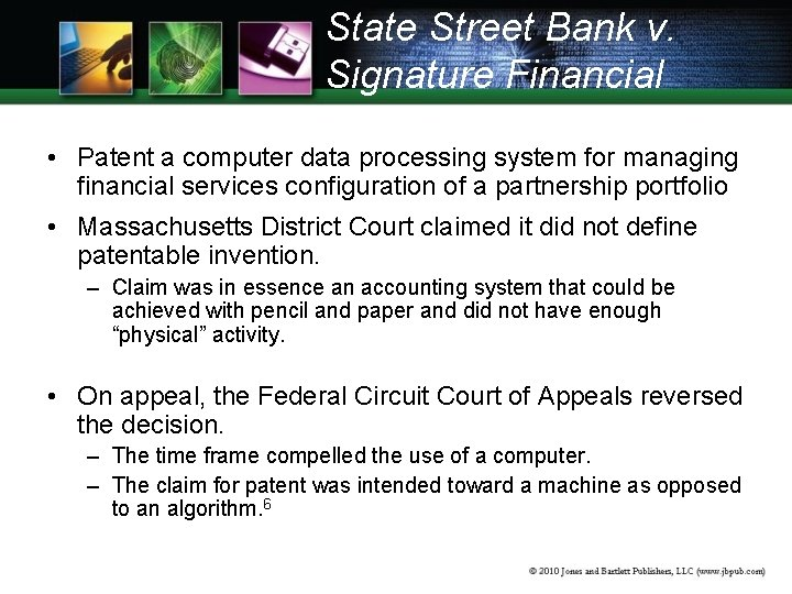 State Street Bank v. Signature Financial • Patent a computer data processing system for