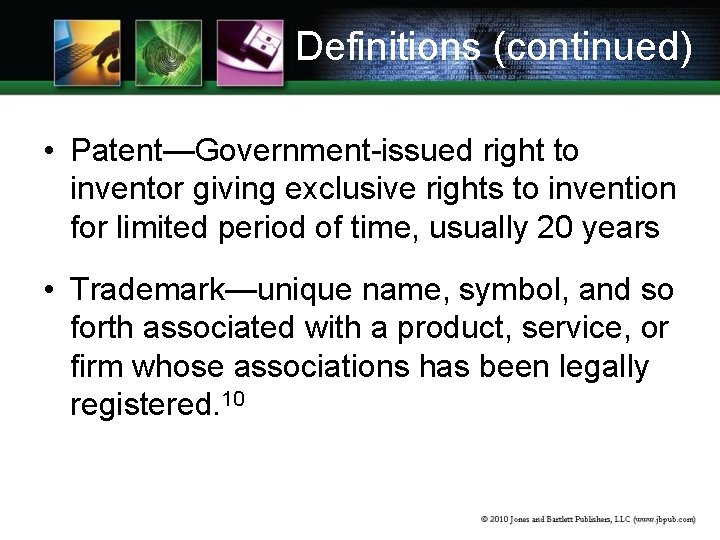 Definitions (continued) • Patent—Government-issued right to inventor giving exclusive rights to invention for limited