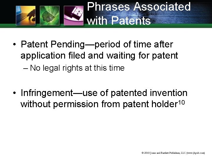 Phrases Associated with Patents • Patent Pending—period of time after application filed and waiting