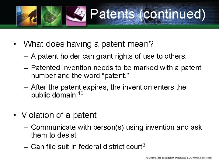 Patents (continued) • What does having a patent mean? – A patent holder can