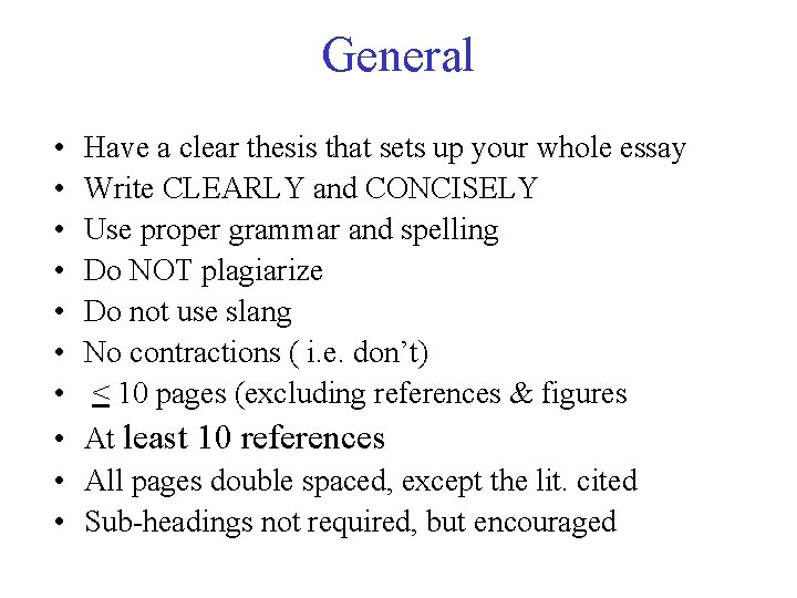 General • • • Have a clear thesis that sets up your whole essay