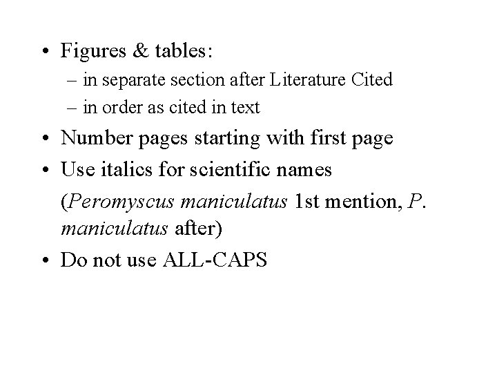 • Figures & tables: – in separate section after Literature Cited – in