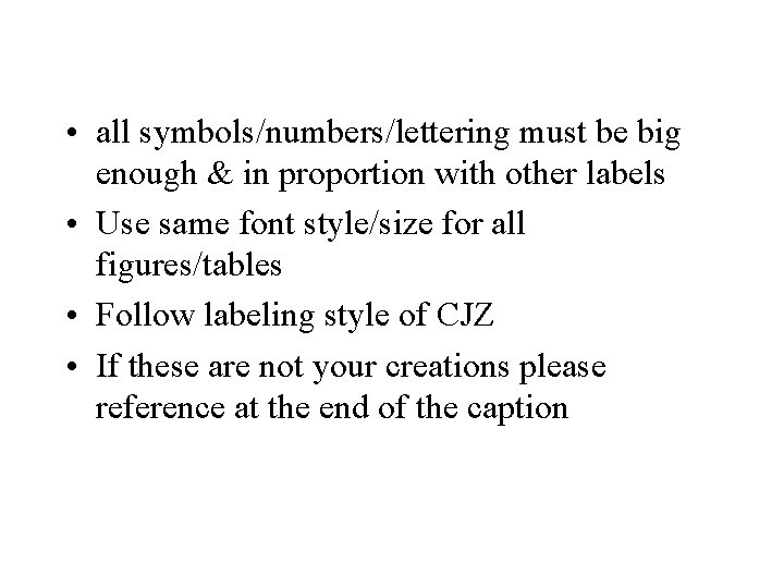 • all symbols/numbers/lettering must be big enough & in proportion with other labels