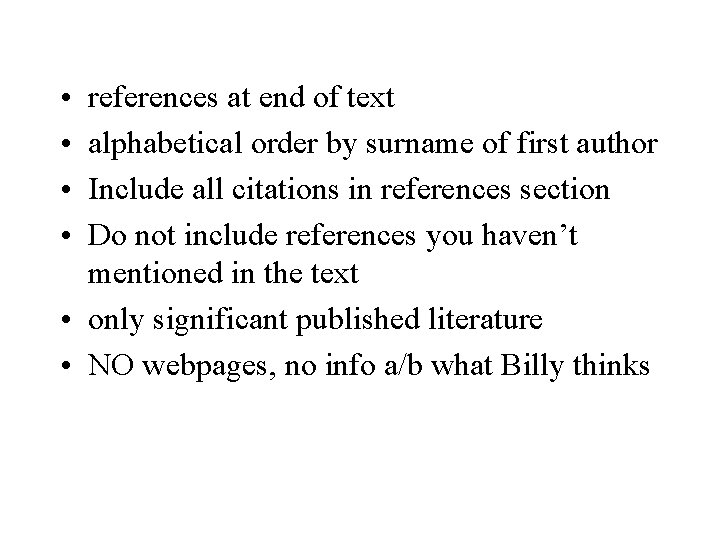 • • references at end of text alphabetical order by surname of first