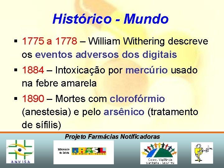 Histórico - Mundo § 1775 a 1778 – William Withering descreve os eventos adversos