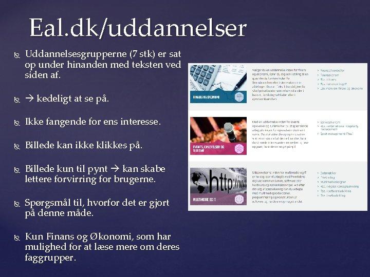 Eal. dk/uddannelser Uddannelsesgrupperne (7 stk) er sat op under hinanden med teksten ved siden